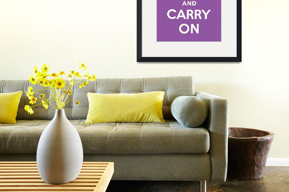"""""""Purple Keep Calm And Carry On 8""""  by oldies"""