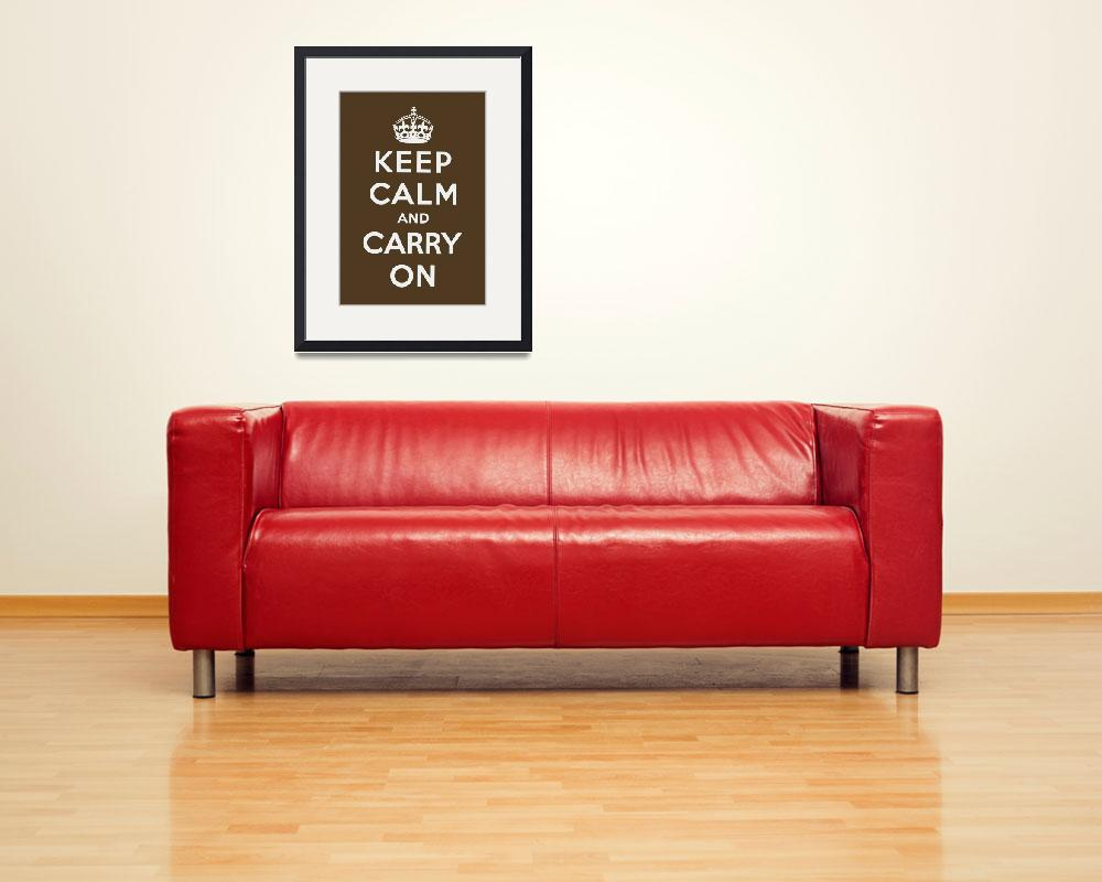 """Brown Keep Calm And Carry On 2&quot  by oldies"