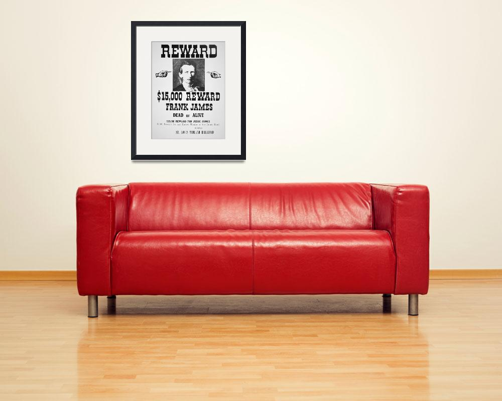 """""""Wanted: Frank James -- Vintage Reward Poster&quot  by fineartmasters"""