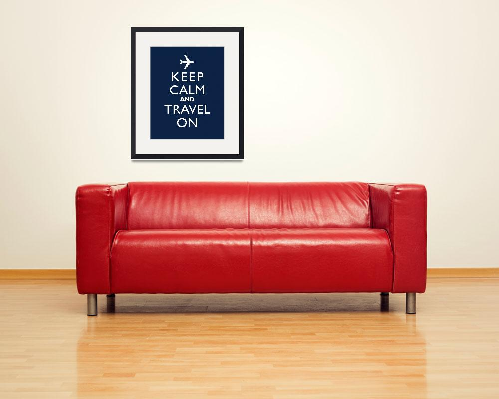 """""""Keep Calm and Travel On Jet NAVY BLUE&quot  by cjprints"""