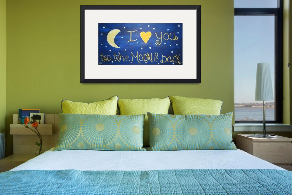 """""""I Love You To The Moon & Back&quot  by sylviajahshan"""