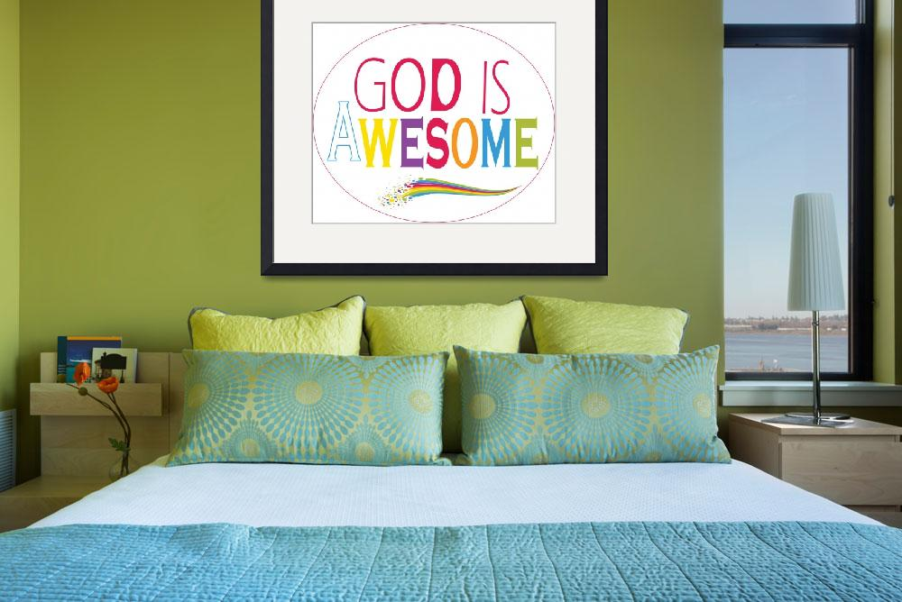 """""""God is Awesome""""  by Anclate"""