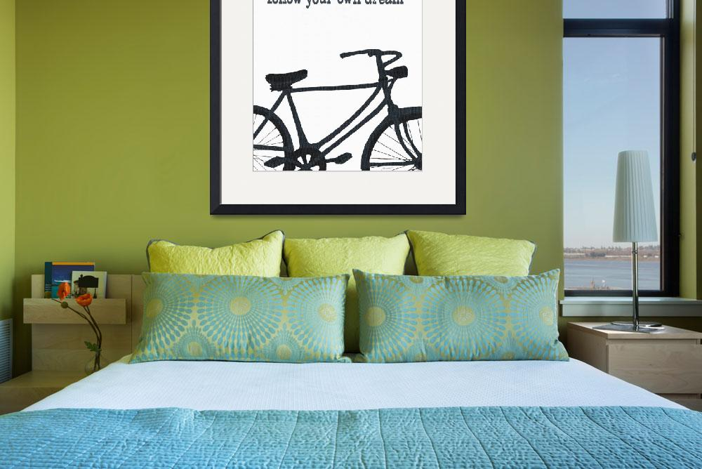 """FOLLOW YOUR OWN DREAM - VINTAGE BICYCLE&quot  (2009) by lisaweedn"