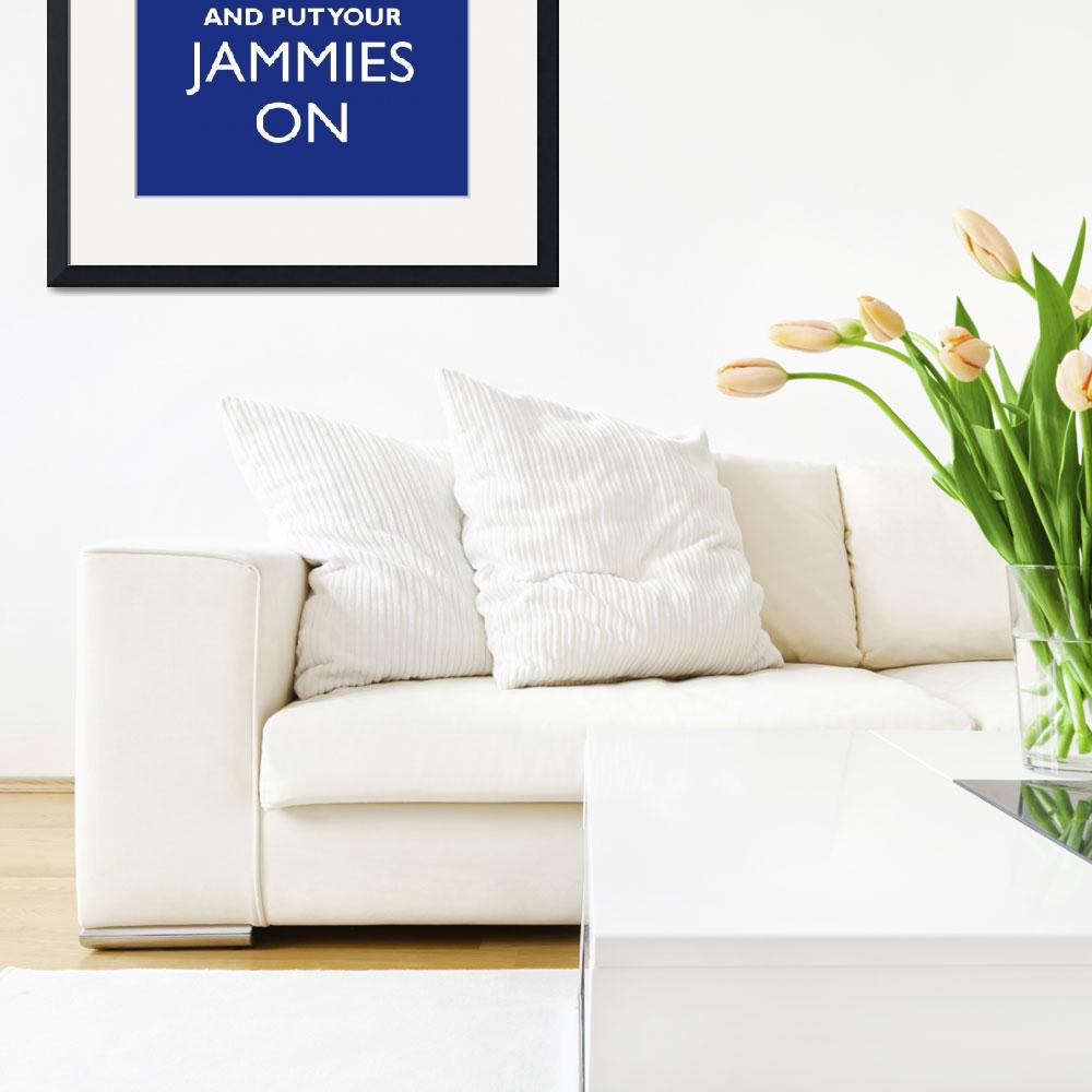 """Keep Calm and Put Your Jammies On 8x10 BLUEBERRY&quot  by cjprints"