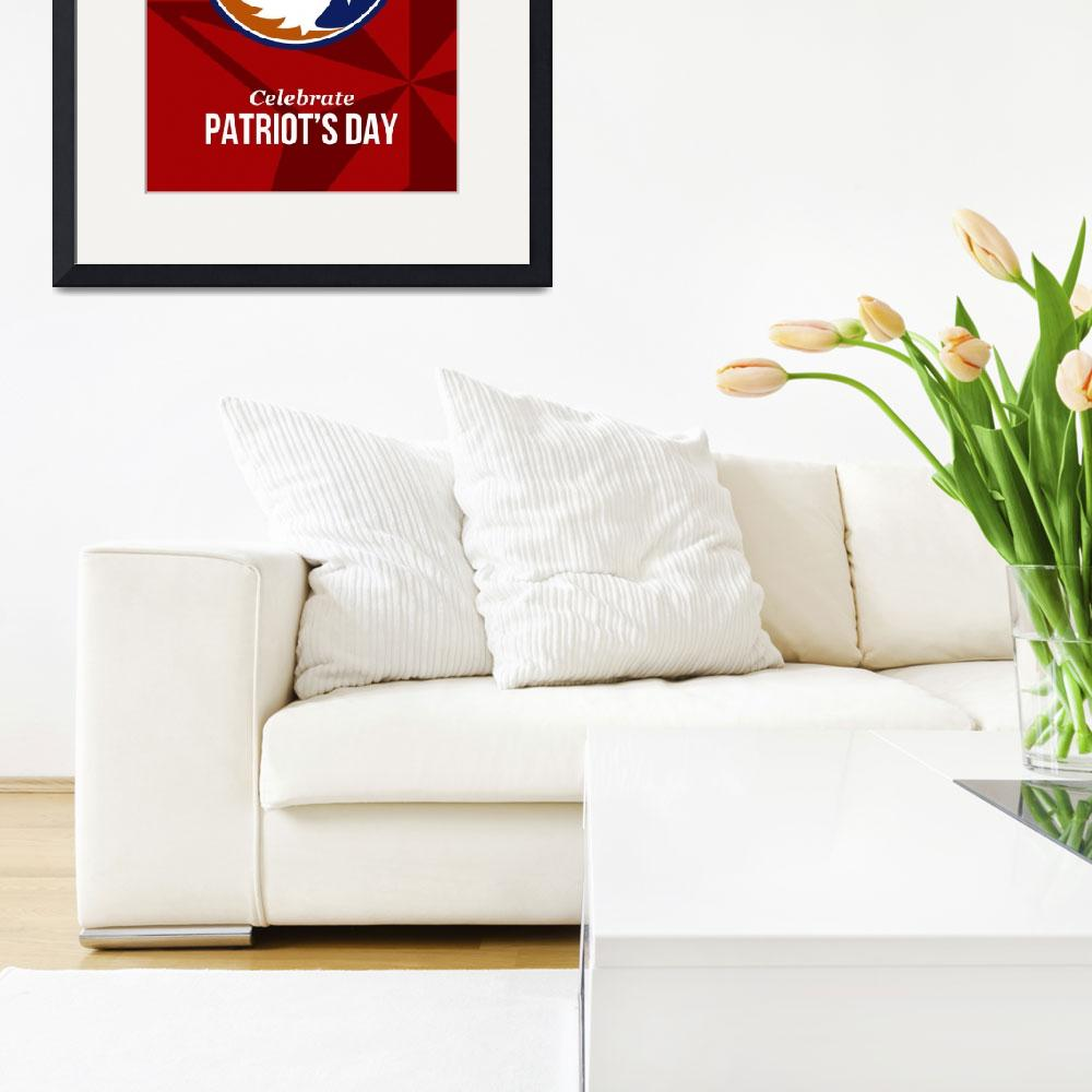 """Remember Our Heroes Celebrate Patriots Day Poster&quot  (2014) by patrimonio"