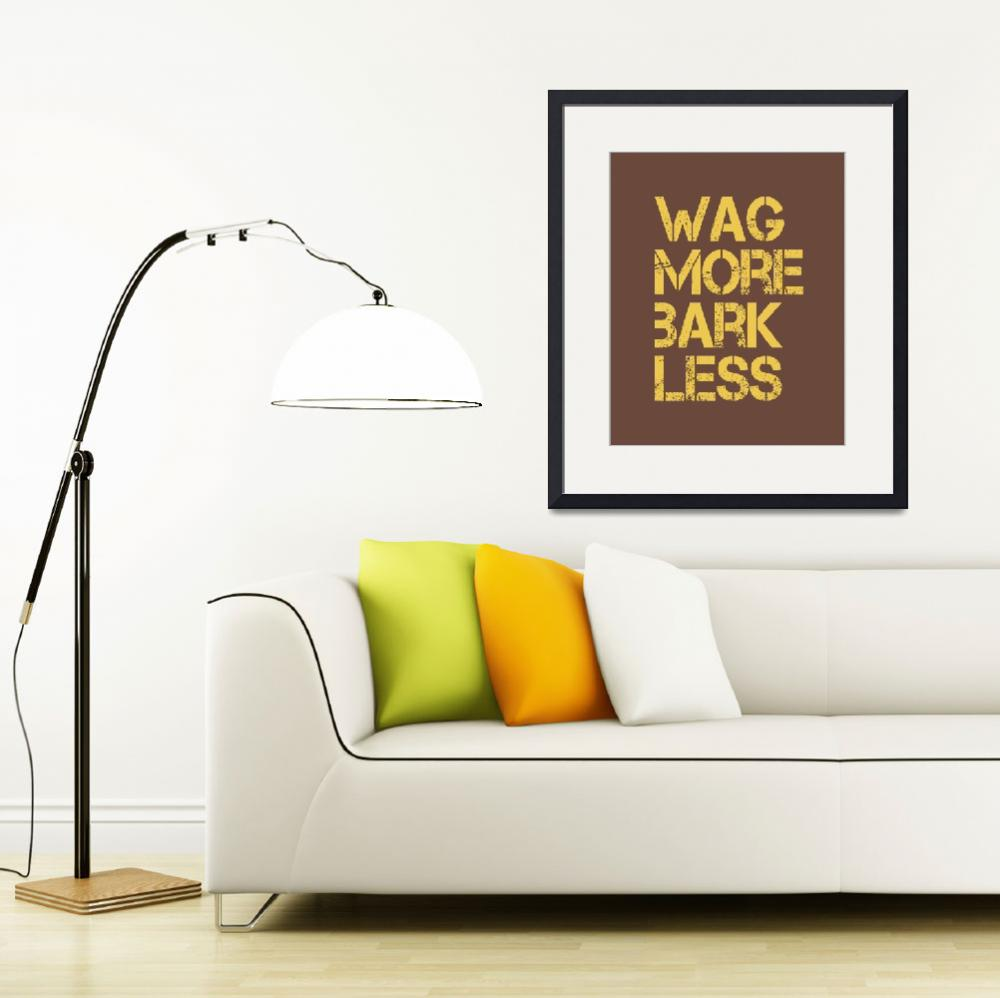 """""""Wag More Bark Less 8x10 BROWN YELLOW&quot  by cjprints"""