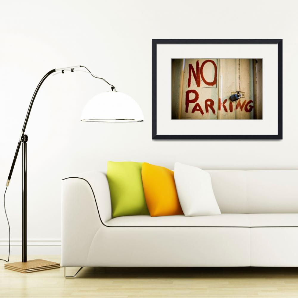"""""""No Parking&quot  (2008) by tomharrisonphotography"""