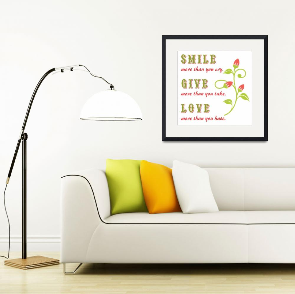"""""""SMILE-GIVE-LOVE&quot  (2013) by marymase"""