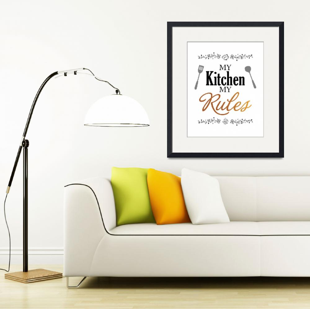 """my kitchen my rules""  (2018) by javakufi"