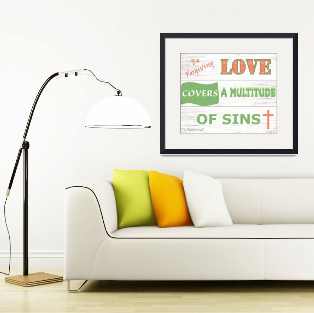 """""""Love Covers A Multitude Of Sins""""  (2013) by TruthJC"""