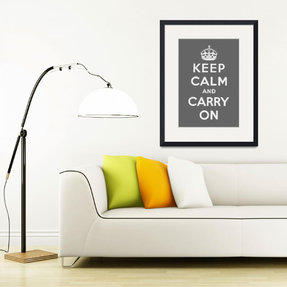 """Grey Keep Calm And Carry On 1&quot  by oldies"