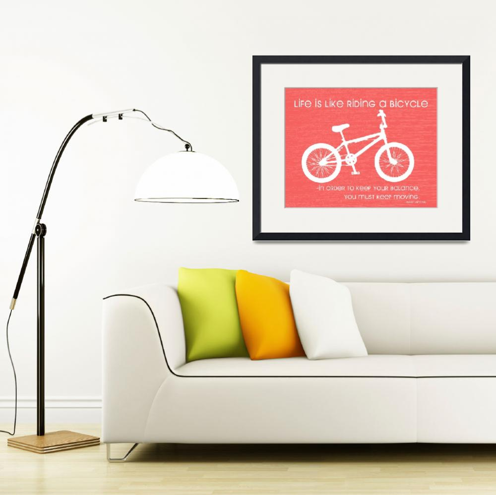 """Bicycle Einstein Quote&quot  (2012) by RooberryLane"
