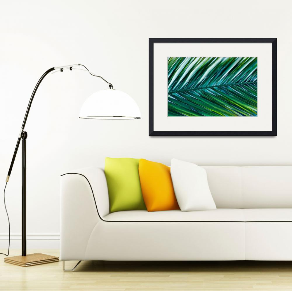 """""""Vibrant Palm""""  (2012) by boppintheblues"""