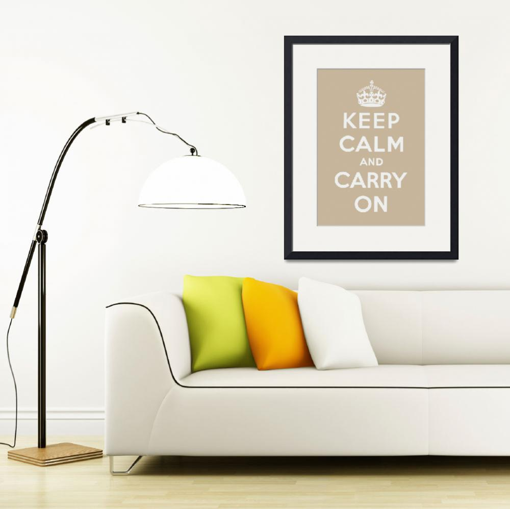 """Brown Keep Calm And Carry On 4""  by oldies"