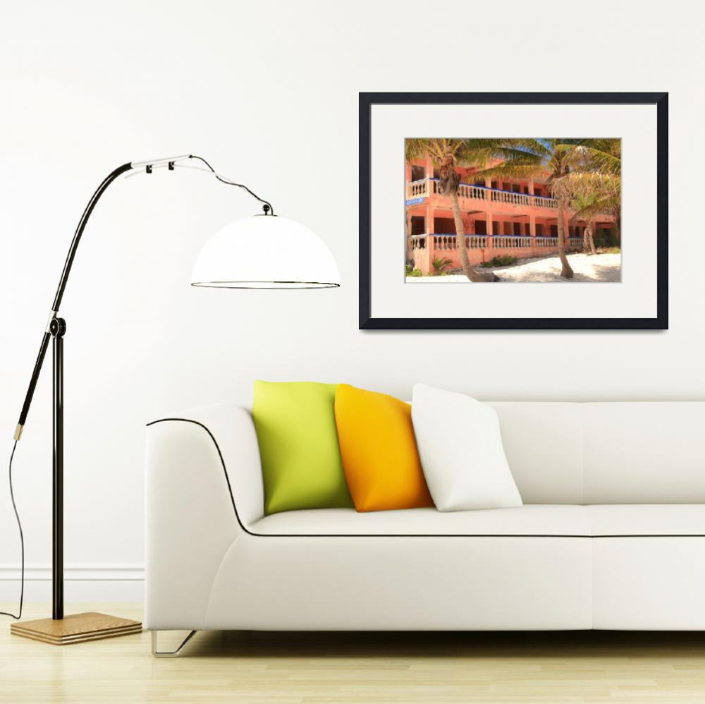 """""""Old Hotel on the beach, Riviera Maya, Mexico&quot  (2015) by RoupenBaker"""