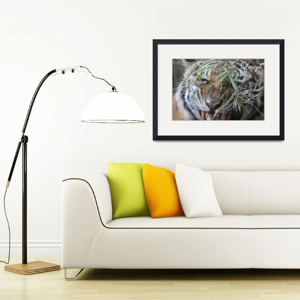 """Motivation, Motivational, Bengal, Tiger, Laugh&quot  (2012) by beautifulprints"
