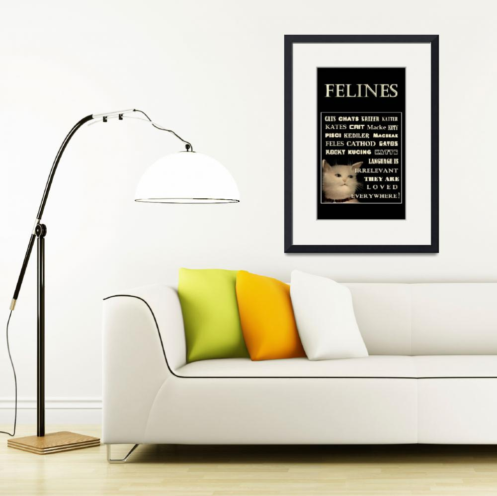 """FELINES POSTER - In Any Language Cats are Loved&quot  by dianestrain"