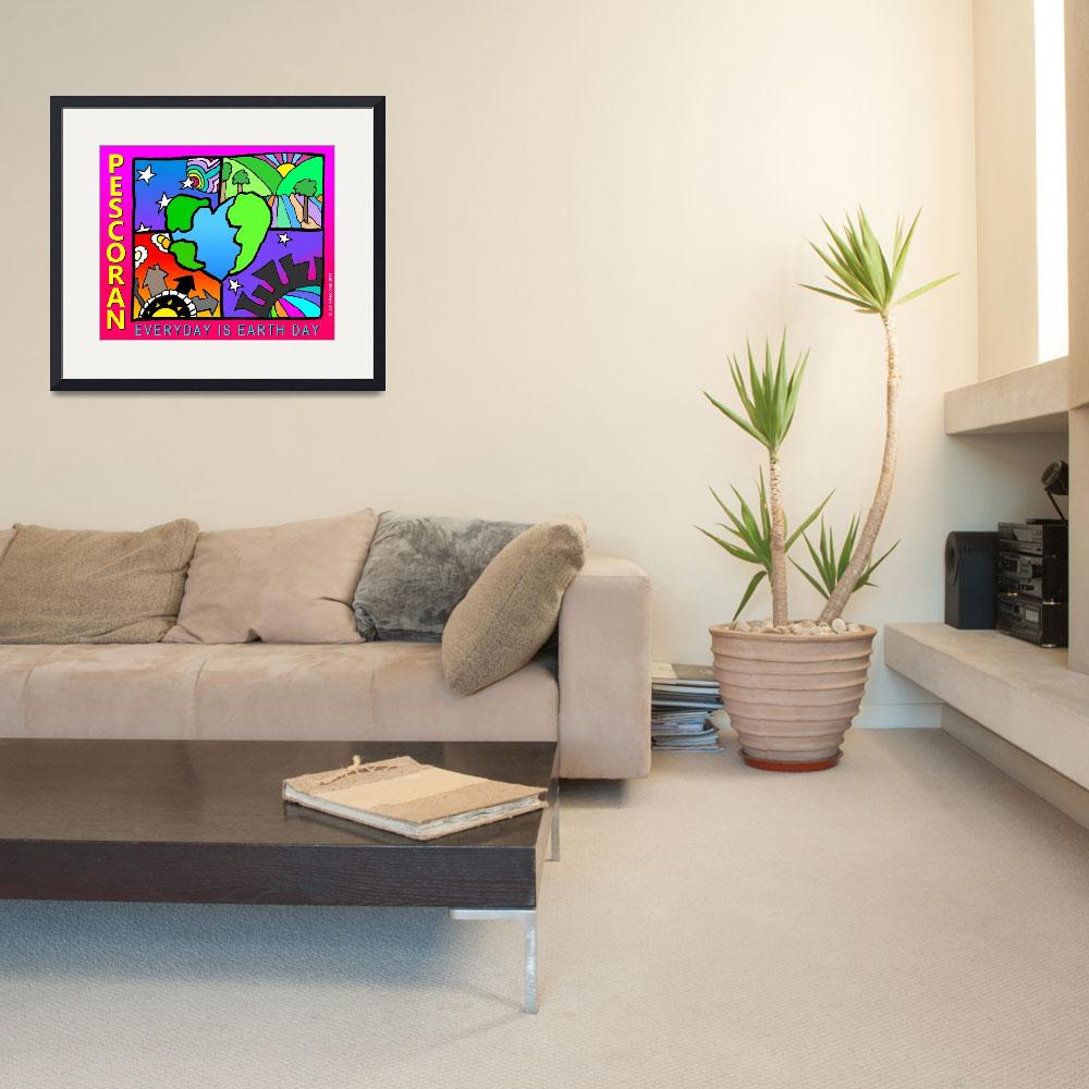 """""""Everyday is Earth Day (Version II)&quot  (2011) by PescoranArt"""