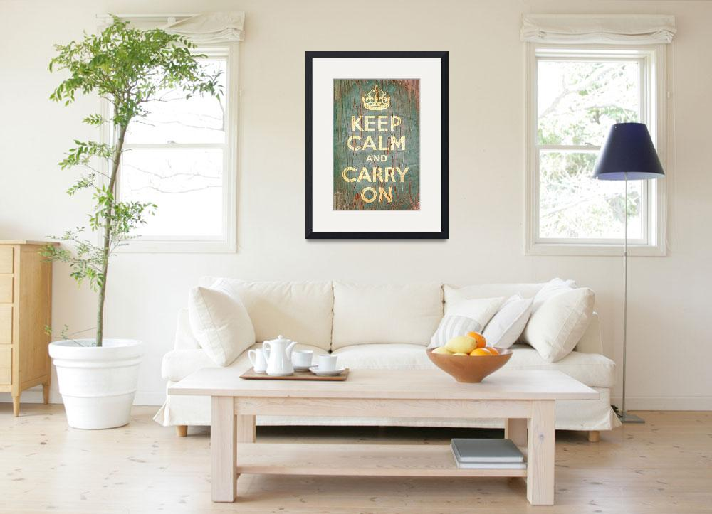 """""""Keep Calm and Carry On&quot  (2010) by libertymaniacs"""