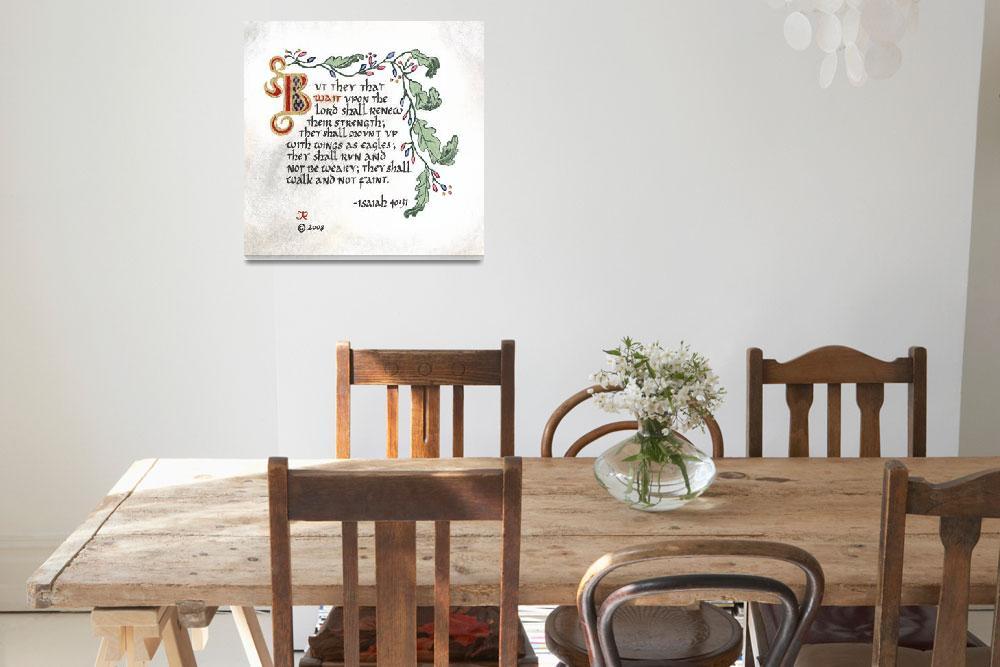 """Isaiah 40_31 Calligraphic Art&quot  (2008) by JReubenAiton"