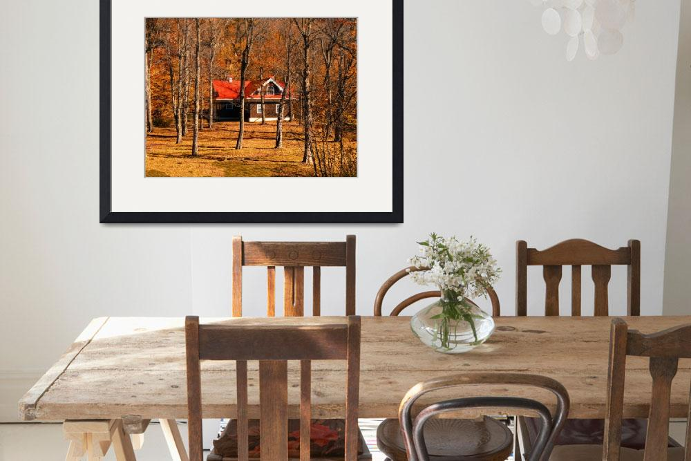 """""""Warm Fall Colors,Isolated Country Cottage,Forest""""  (2010) by Chantal"""
