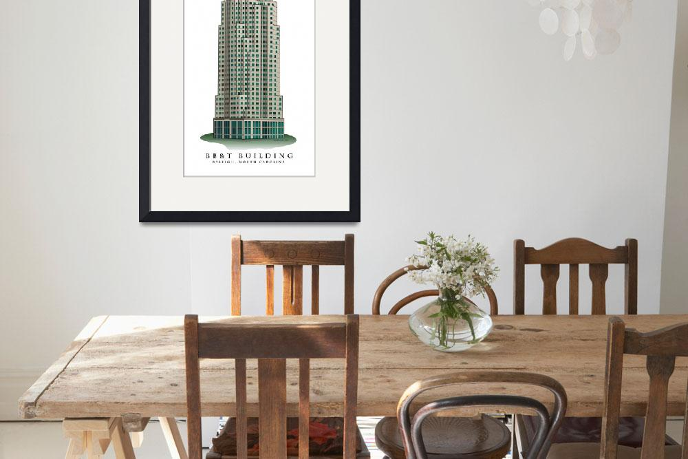 """""""The BB&T Building In Raleigh, North Carolina""""  (2008) by ArchiPrints"""