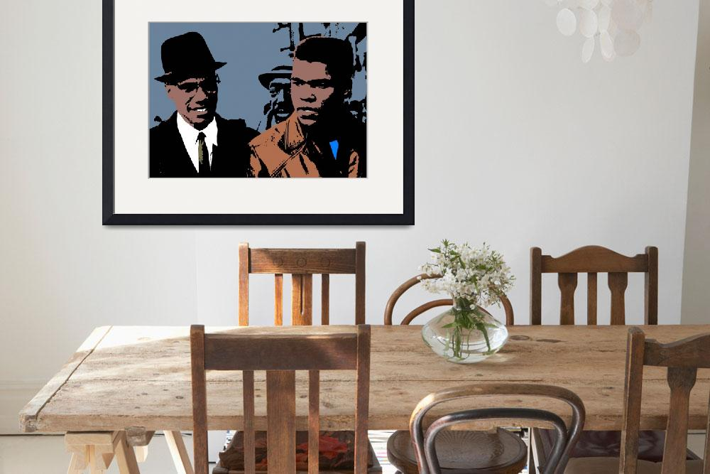 """MALCOM X AND CASSIUS CLAY&quot  (2015) by thegriffinpassant"