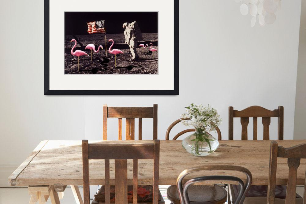 """""""Neil Armstrong And Flamingos on The Moon""""  (2018) by RubinoFineArt"""