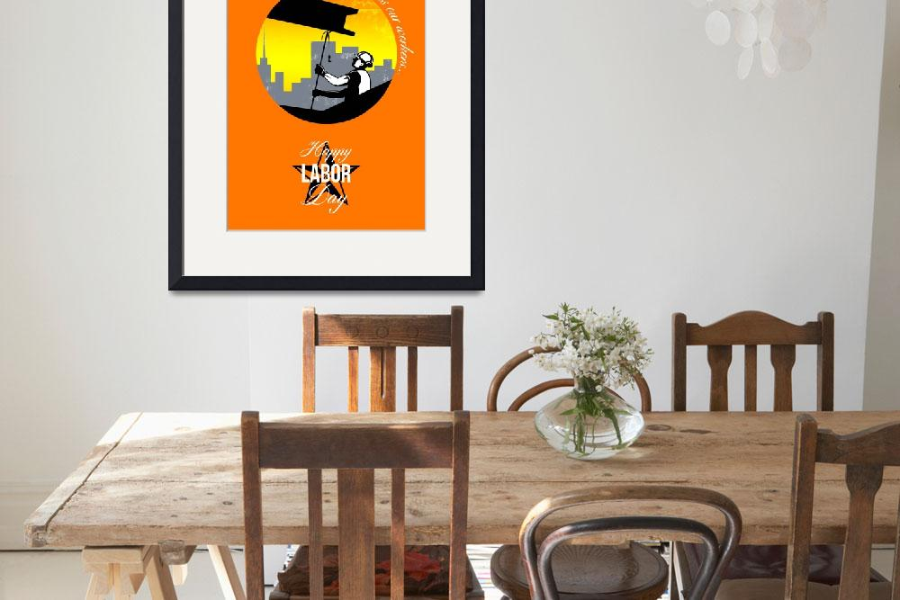 """""""Steel Worker Happy Labor Day Greeting Card Poster&quot  (2014) by patrimonio"""