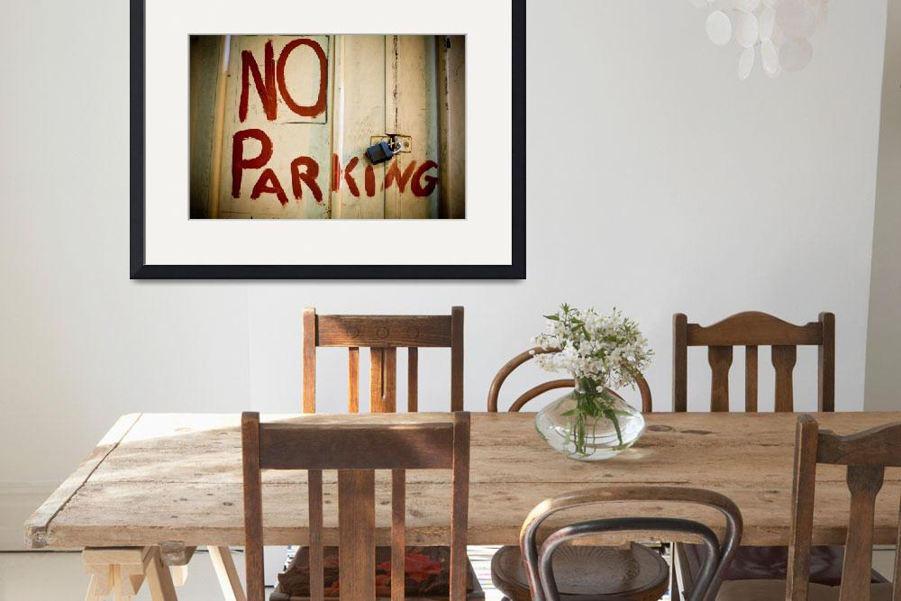 """No Parking&quot  (2008) by tomharrisonphotography"