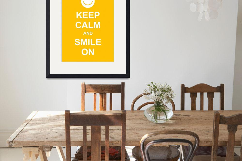 """""""Keep Calm and Smile On&quot  by Prawny"""