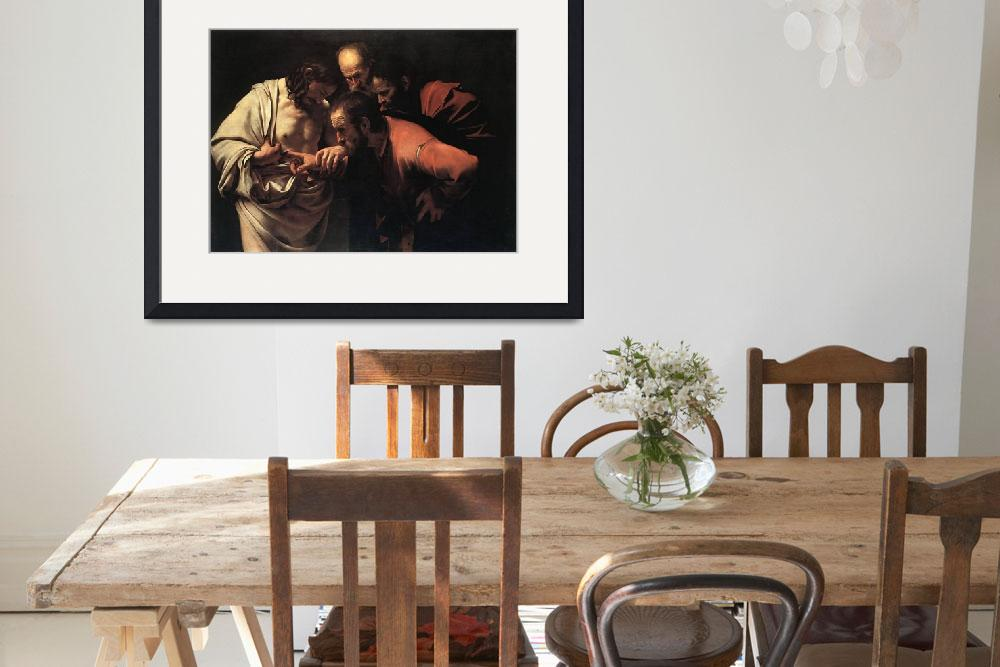 """Caravaggio The Incredulity Of Saint Thomas&quot  by oldies"