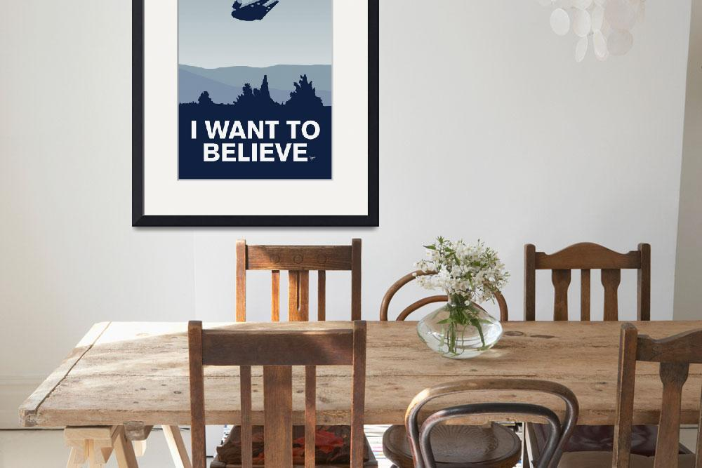 """""""My I want to believe poster-millennium falcon&quot  by Chungkong"""