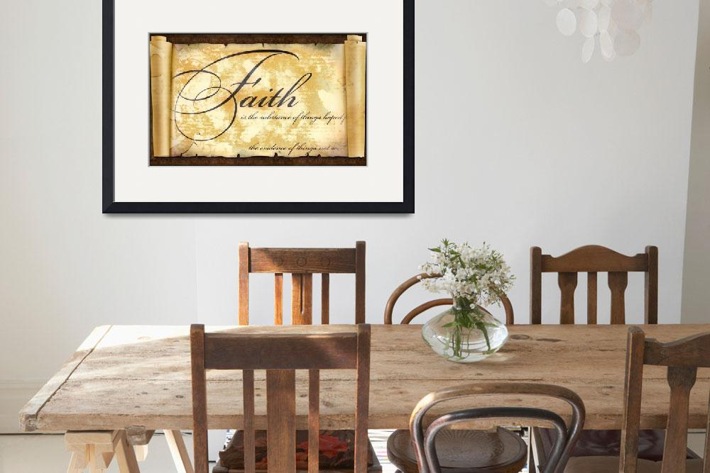 """""""faith is parchment scroll""""  by lizmix"""