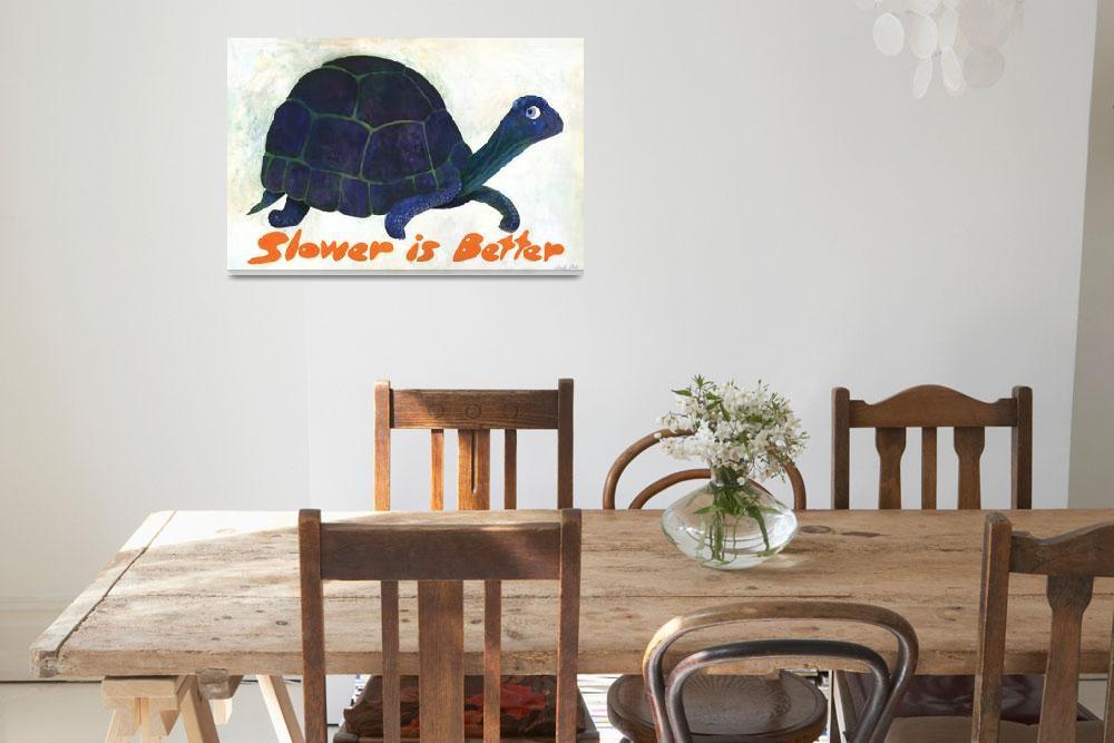 """Slower is Better""  by WinnieFitch"