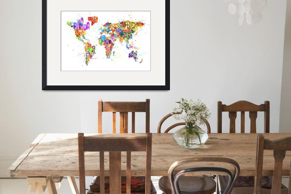 """""""Paint Splashes Text Map of the World&quot  (2013) by ModernArtPrints"""