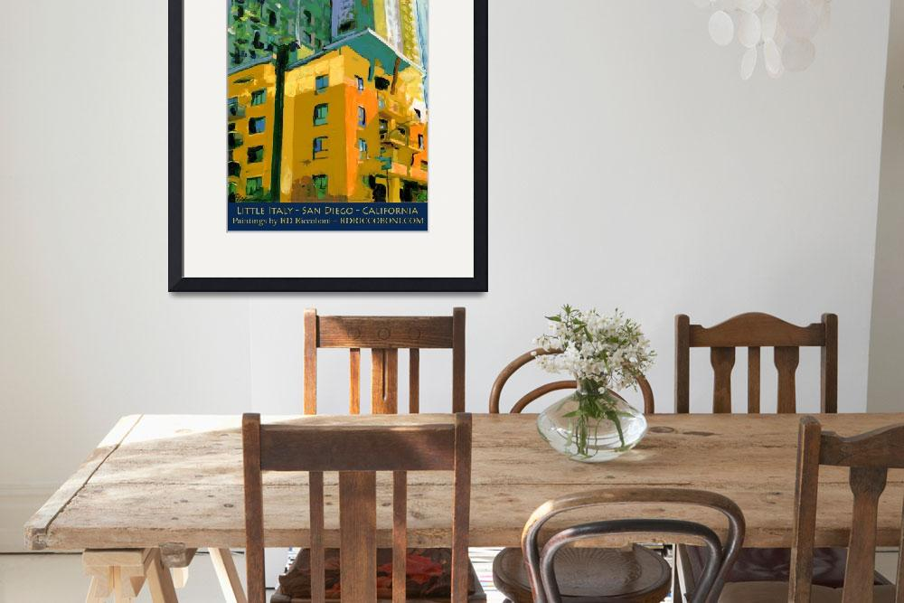 """Little Italy San Diego poster by RD Riccoboni&quot  by RDRiccoboni"