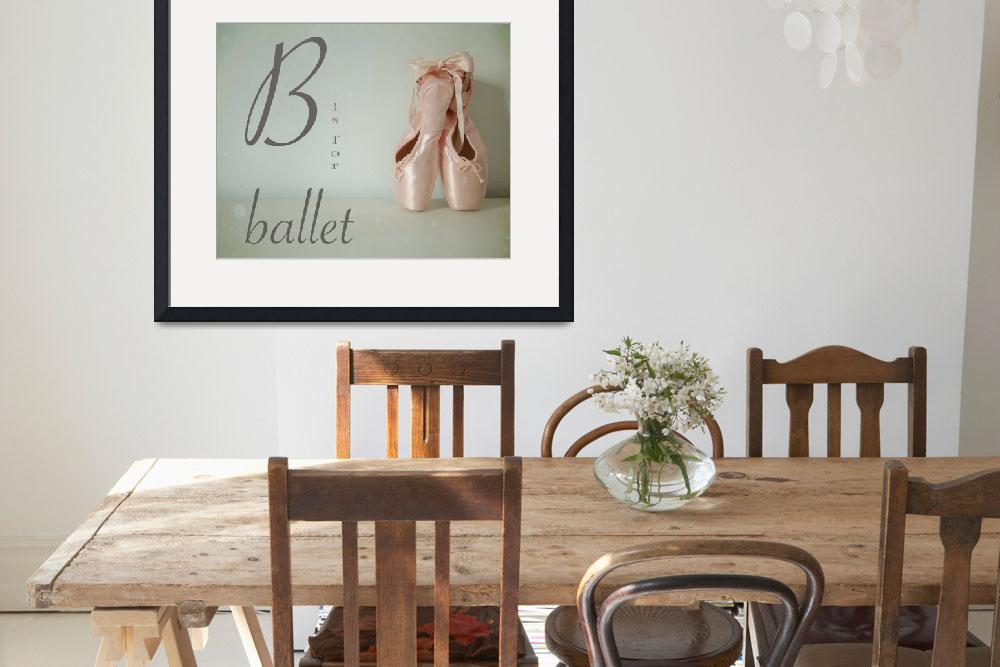 """""""B is for Ballet&quot  (2009) by mkcphotography"""