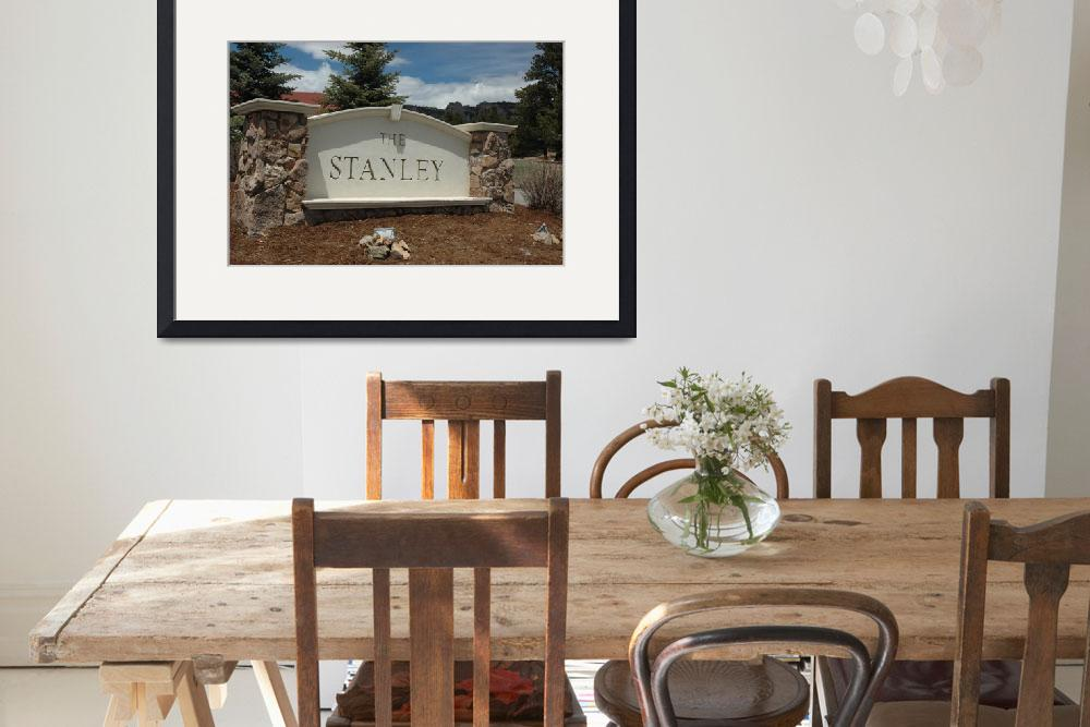 """""""Stanley Sign&quot  (2010) by allsouthern23"""