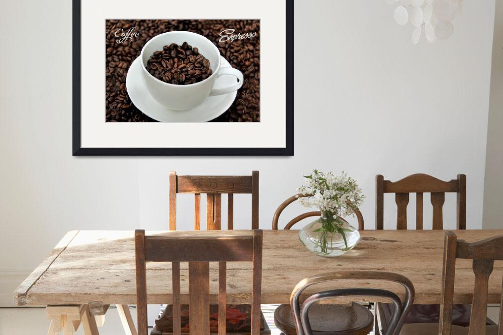"""""""Coffee Espresso Add&quot  (2016) by patsphotos"""