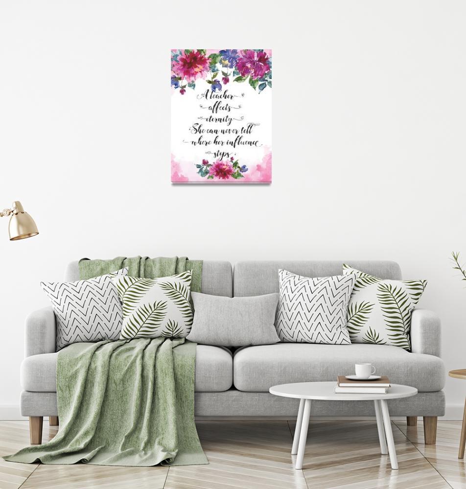 """Teacher Quote School Class Classroom Decor Art""  (2019) by Maggy"