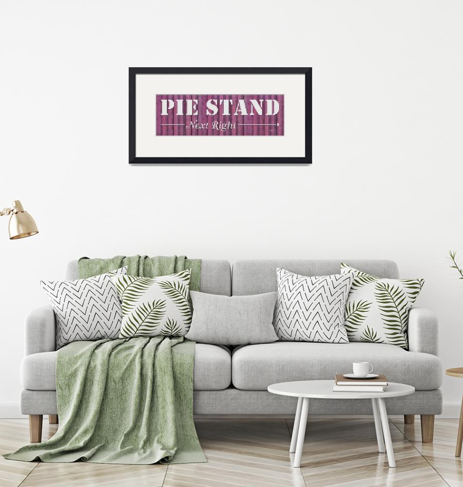 """""""PIE STAND SIGN""""  (2019) by Studio8974"""