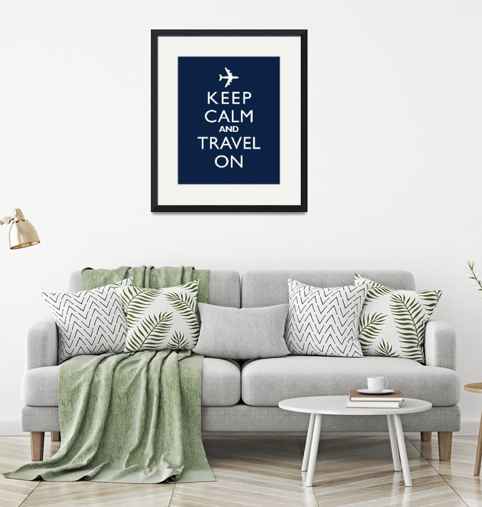 """""""Keep Calm and Travel On Jet NAVY BLUE""""  by cjprints"""