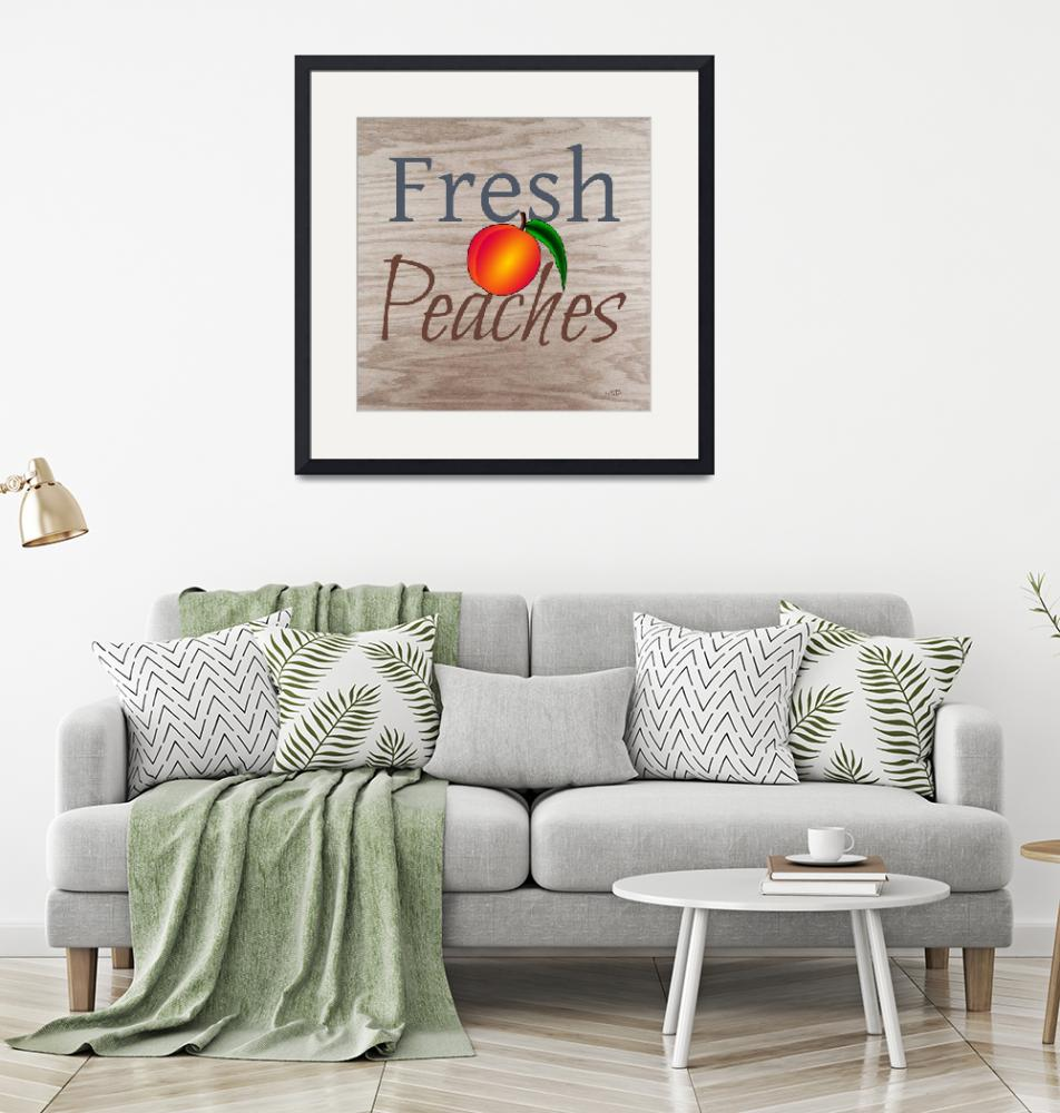 """FRESH PEACHES""  (2018) by HerbDickinson"