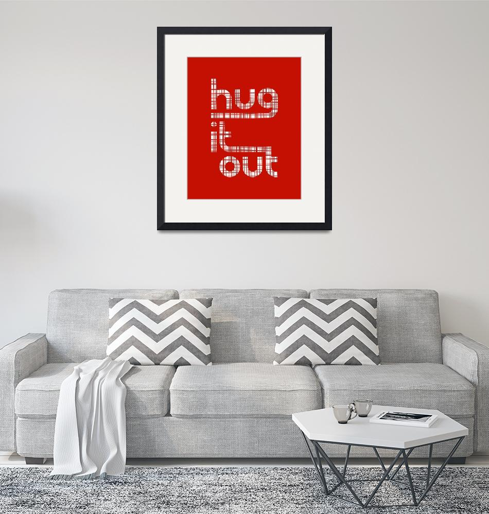 """Hug It Out • Crosshatch Red""  by Logophilia"