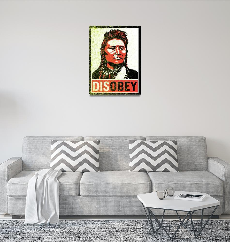 """Disobey Chief Joseph""  by libertymaniacs"