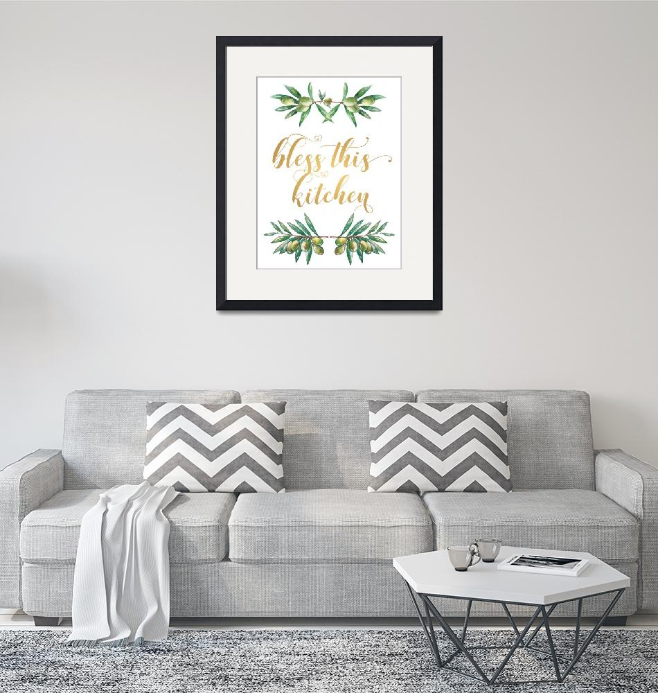 """""""Bless this kitchen Wall art Gold Lettering Olives"""" (2018) by Maggy"""