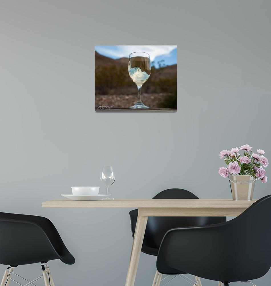 """""""There are mountains in my wineglass""""  (2010) by pbycraftphotography"""