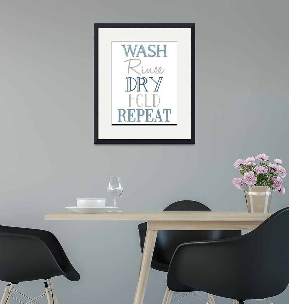 """""""Wash Rinse Dry Fold Laundry Poster""""  (2013) by designsbyjaime"""