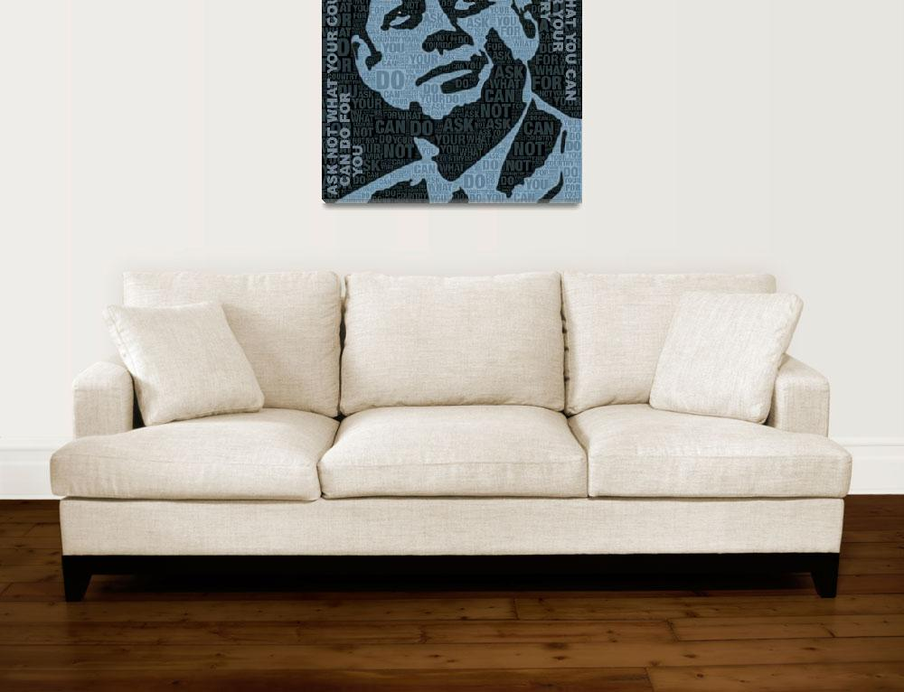 """""""John F Kennedy and Quote&quot  (2018) by RubinoFineArt"""